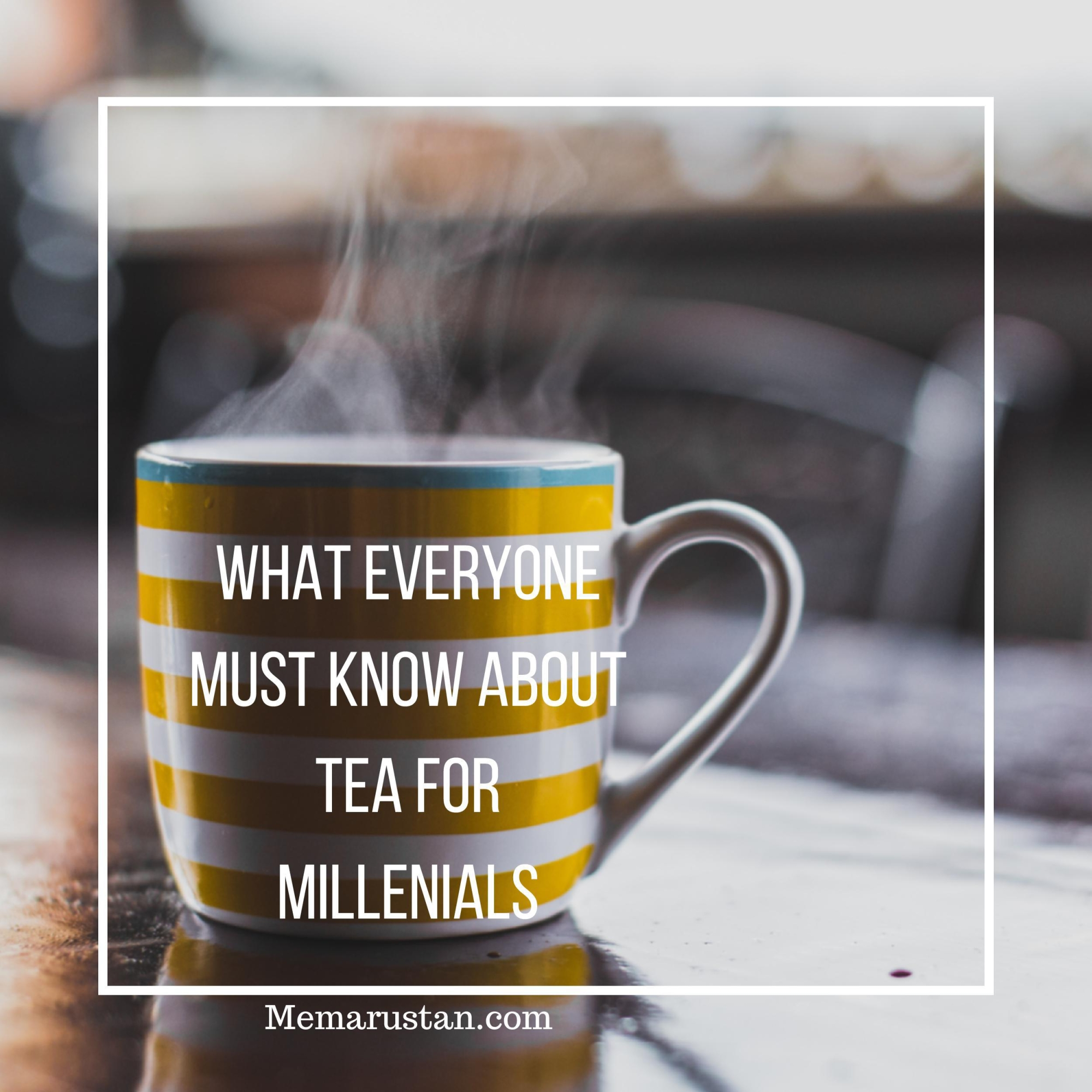 Tea for Millennials, tea for twenty-somethings,